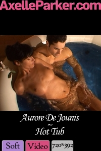 Aurore de Jounis - Hot Tub