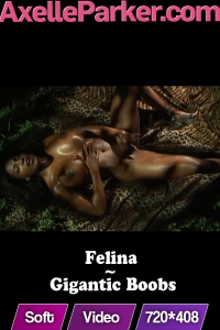 Felina  - Gigantic Boobs